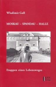 Wladimir Gall Moskau-Spandau-Halle